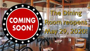 Image: Coming Soon. The Dining Room Reopens MAy 29, 2020