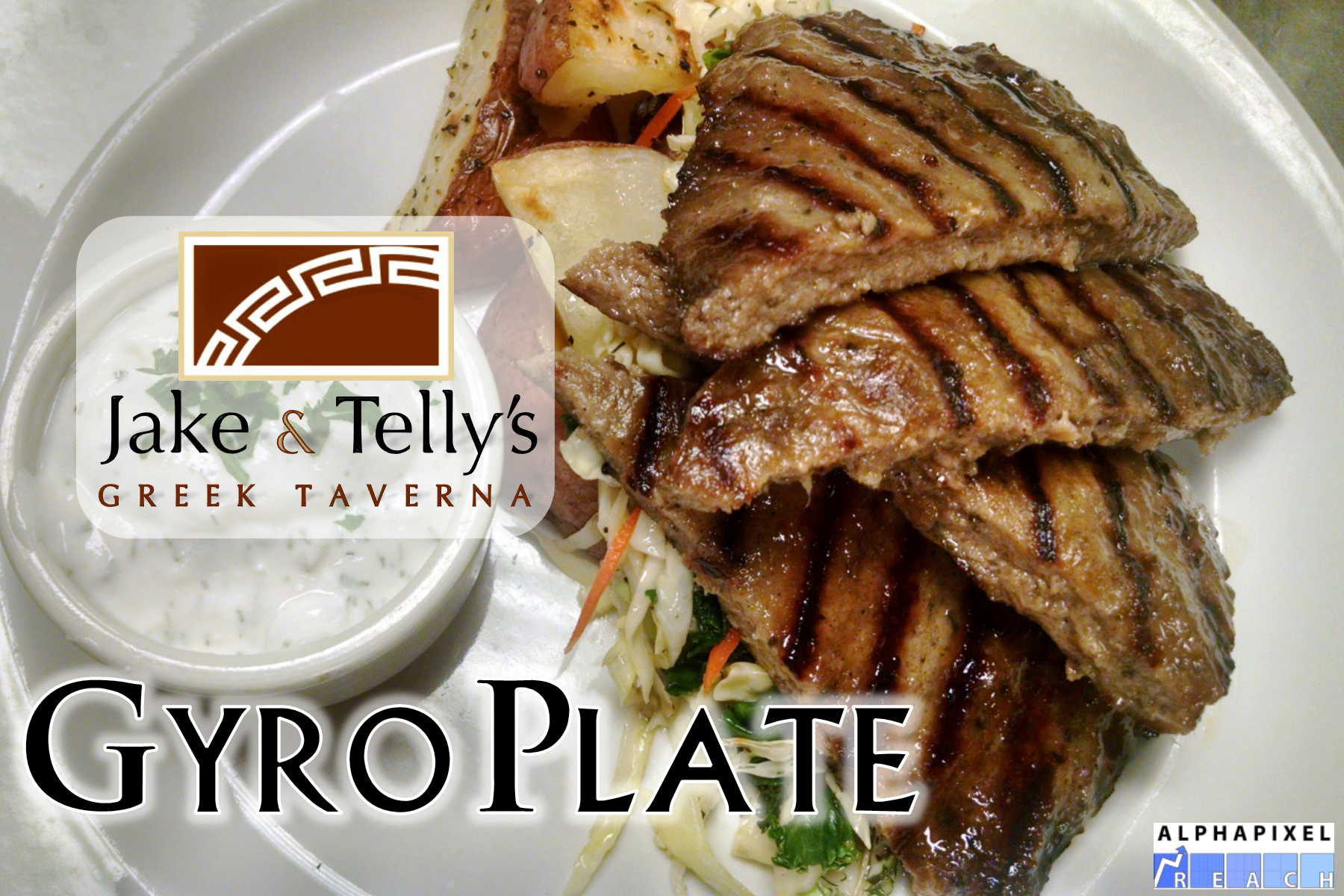Entrees at Jake and Telly's: Gyro Plate. A close up photo of our Gyro Plate. A succulent blend of specially seasoned lamb and beef, grilled to order. Served with roasted red potatoes, sautéed vegetables and our house-made tzatziki. Jake and Telly's Logo and the AlphaPixel Reach Logo are present.